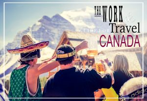 The work & travel guide for Canada