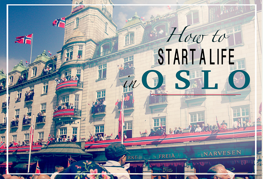 How to start a life in Oslo