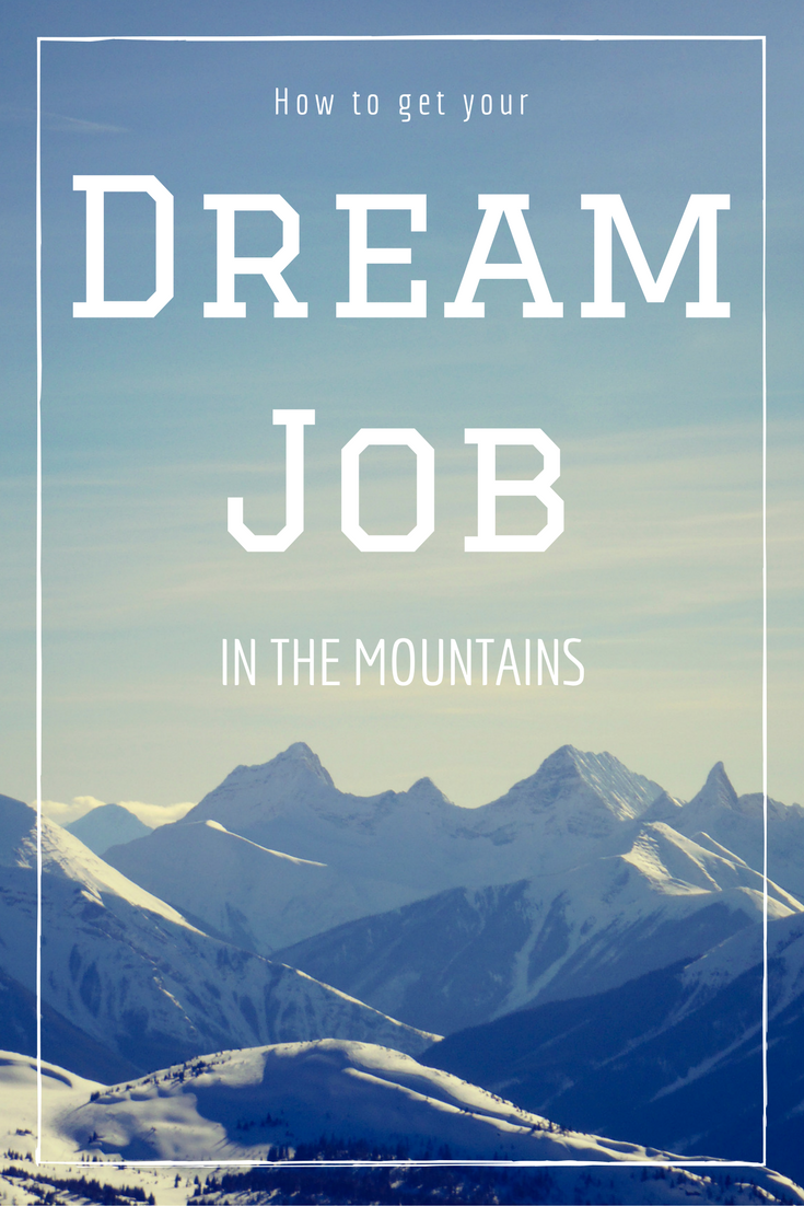 How to get your dream job in the mountains